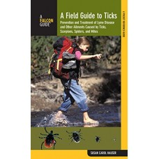 A Field Guide to Ticks
